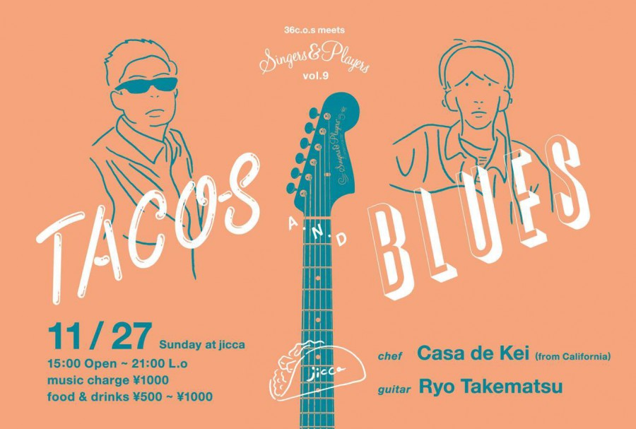 "11/27[日] 36cos meets singers&players Vol9 ""TACOS & BLUES"" を開催!"